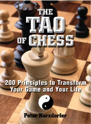 Image for TAO OF CHESS : 200 PRINCIPLES TO TRANSFO