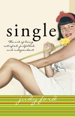 Single: The Art Of Being Satisfied, Fulfilled And, Ford, Judy