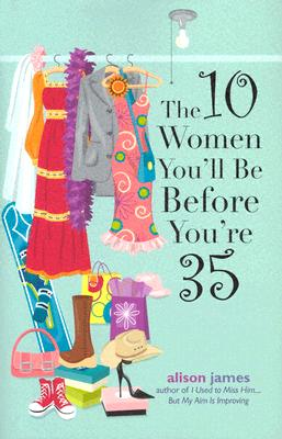 Image for The 10 Women You'll Be Before You're 35
