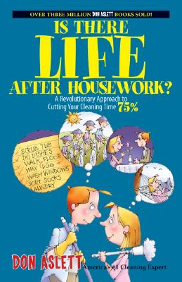 Image for Is There Life After Housework?: A Revolutionary Approach to Cutting Your Cleaning Time 75%