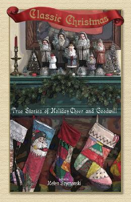 Image for Classic Christmas: True Stories of Holiday Cheer and Goodwill