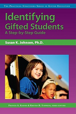 Image for Identifying Gifted Students: A Step-by-Step Guide (Practical Strategies in Gifted Education)