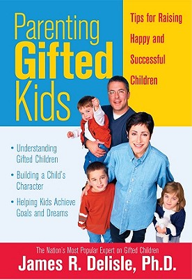 Image for Parenting Gifted Kids: Tips for Raising Happy and Successful Gifted Children