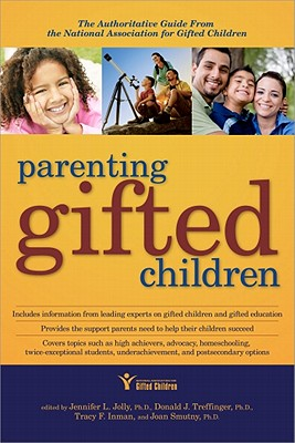 Image for Parenting Gifted Children: The Authoritative Guide from the National Association for Gifted Children