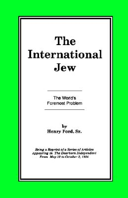 1: The International Jew Vol I: The World's Foremost Problem, Ford Sr., Henry