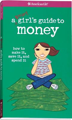 Image for Smart Girl's Guide to Money: How to Make It, Sa