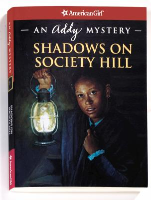 Shadows on Society Hill: An Addy Mystery (American Girl Mysteries), Evelyn Coleman