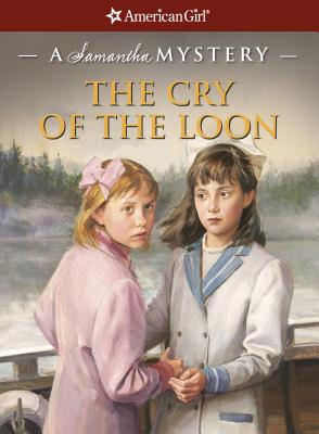 Image for Cry of the Loon: a Samantha Mystery (American Girl)