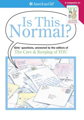Image for Is This Normal?: Girls Questions, Answered by the Editors of the Care & Keeping of You (American Girl)
