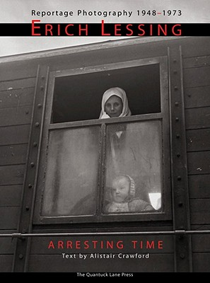 Image for Arresting Time: Erich Lessing, Reportage Photography, 1948-1973