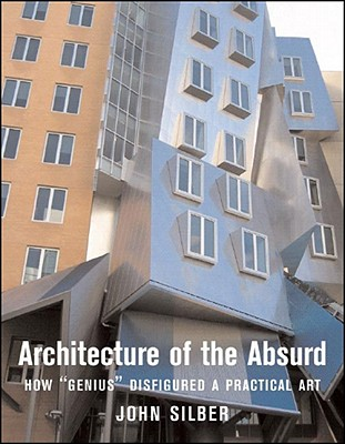 Image for Architecture of the Absurd: How 'Genius' Disfigured a Practical Art