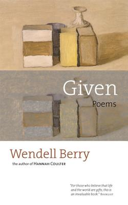 Given: Poems, WENDELL BERRY