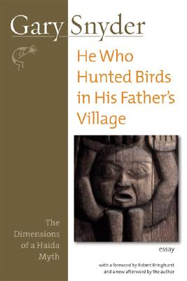 Image for He Who Hunted Birds in His Father's Village: The Dimensions of a Haida Myth