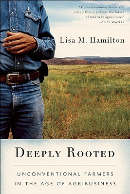 Image for Deeply Rooted: Unconventional Farmers in the Age of Agribusiness