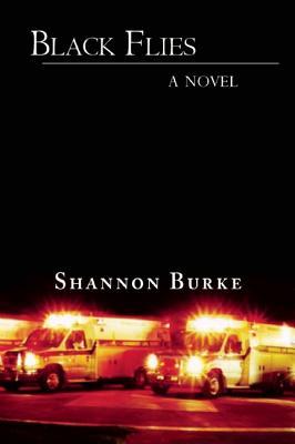 Black Flies: A Novel, Shannon Burke