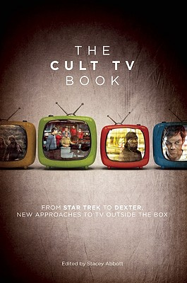 Image for The Cult TV Book  From Star Trek to Dexter,  New Approaches to TV Outside the Box