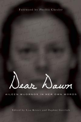 Image for Dear Dawn: Aileen Wuornos in Her Own Words