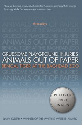 Image for Gruesome Playground Injuries; Animals Out of Paper; Bengal Tiger at the Baghdad Zoo: Three Plays