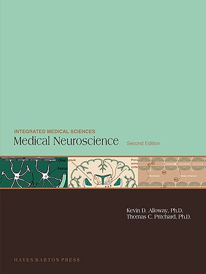 Medical Neuroscience , 2nd Edition, K D Alloway (Author), T C Pritchard  (Author)