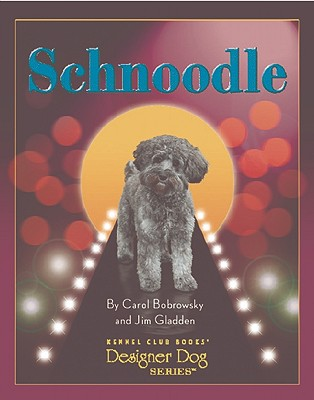 Schnoodle (Designer Dog), Bobrowsky, Carol; Gladden, Jim; Bloom, Mary [Photographer]