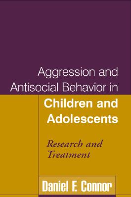 Image for Aggression and Antisocial Behavior in Children and Adolescents: Research and Treatment