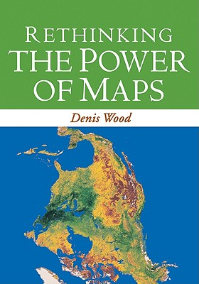 Rethinking the Power of Maps, Wood, Denis