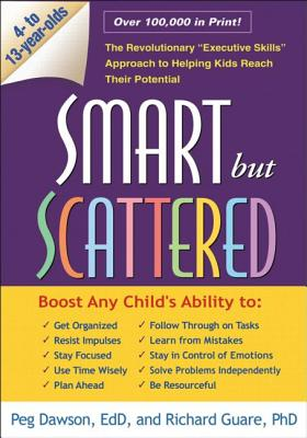 Image for Smart but Scattered: The Revolutionary 'Executive Skills' Approach to Helping Kids Reach Their Potential