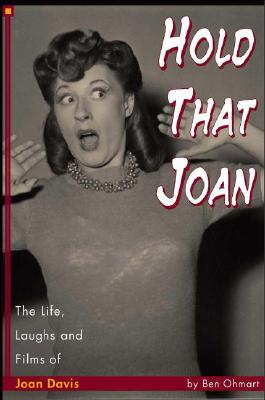 Image for HOLD THAT JOAN : THE LIFE, LAUGHS AND FILMS OF JOAN DAVIS