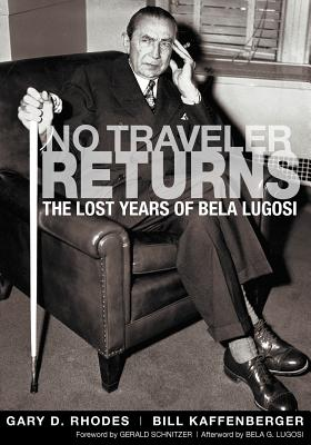 Image for No Traveler Returns: The Lost Years of Bela Lugosi