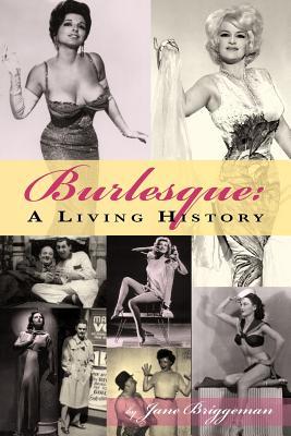 Burlesque: A Living History, Jane Briggeman