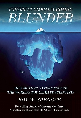 The Great Global Warming Blunder: How Mother Nature Fooled the World's Top Climate Scientists (Encounter Broadsides), SPENCER, Roy W.