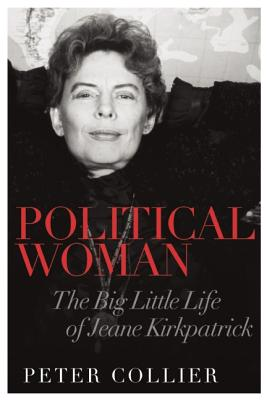 Image for Political Woman: The Big Little Life of Jeane Kirkpatrick