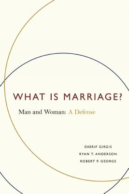 Image for What is Marriage?: Man and Woman: A Defense