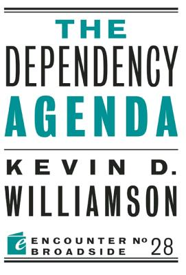Image for The Dependency Agenda (Encounter Broadsides)