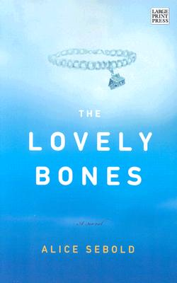 Image for The Lovely Bones (large print)