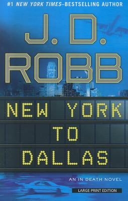 Image for New York To Dallas (An In Death Novel)