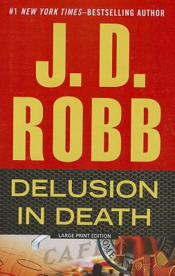 Delusion In Death (Large Print), J D Robb