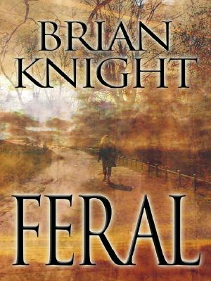 Feral (Five Star First Edition Speculative Fiction Series), Knight, Brian