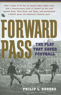 Image for Forward Pass: The Play That Saved Football (Signed First Edition)