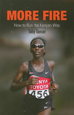 Image for More Fire: How to Run the Kenyan Way