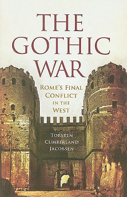 Image for The Gothic War: Rome's Final Conflict in the West