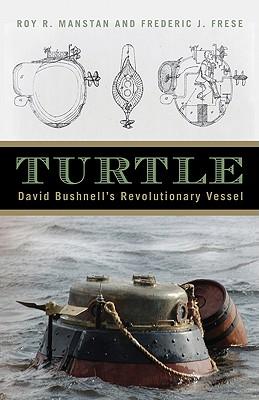 Image for Turtle: David Bushnell's Revolutionary Vessel