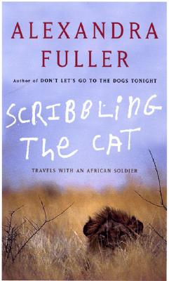 Image for Scribbling the Cat: Travels with an African Soldier