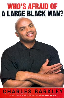 Image for Who's Afraid Of A Large Black Man?: Speaking My Mind On Race, Celebrity, Sports And American Life
