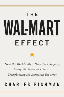 Image for The Wal-Mart Effect: How the World's Most Powerful Company Really Works--and How It's Transforming the American Economy