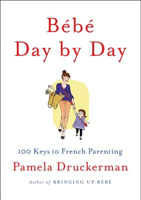 Image for Bébé Day by Day: 100 Keys to French Parenting
