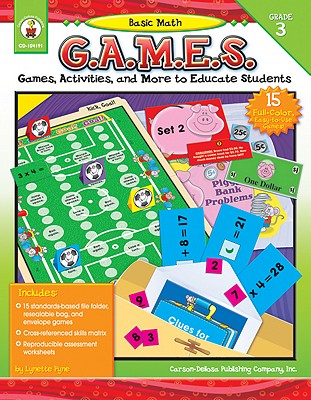 Basic Math G.a.m.e.s. Grade 3: Games, Activities, And More to Educate Students (G.A.M.E.S. Series) (Paperback), Pyne, Lynette