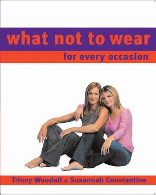 Image for What Not to Wear : For Every Occasion