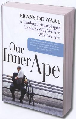 Our Inner Ape: A Leading Primatologist Explains Why We Are Who We Are, De Waal, Frans
