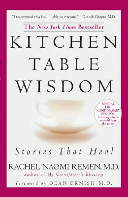 Kitchen Table Wisdom 10th Anniversary, RACHEL NAOMI REMEN